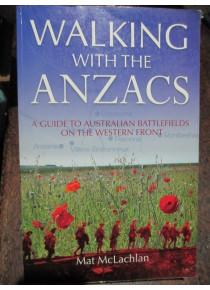Walking with the ANZACS Australian Vistors Guide Battllefields Western Front