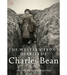 The Western Front Diaries of Charles Bean edited by Peter Burness
