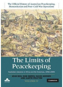 The Limits of Peacekeeping Australian Missions in Africa and the Americas, 1992–2005