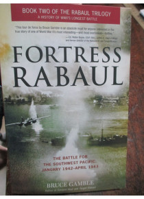Fortress Rabaul January 1942 to April 1943