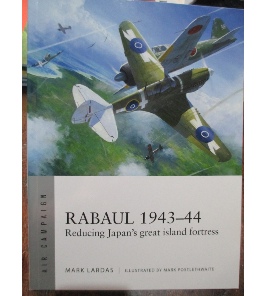 Rabaul 1943 to 1944 Air Campaign Book