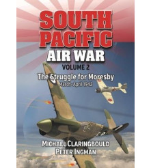 South Pacific Air War Volume 2 The Struggle for Moresby March - April 1942 book