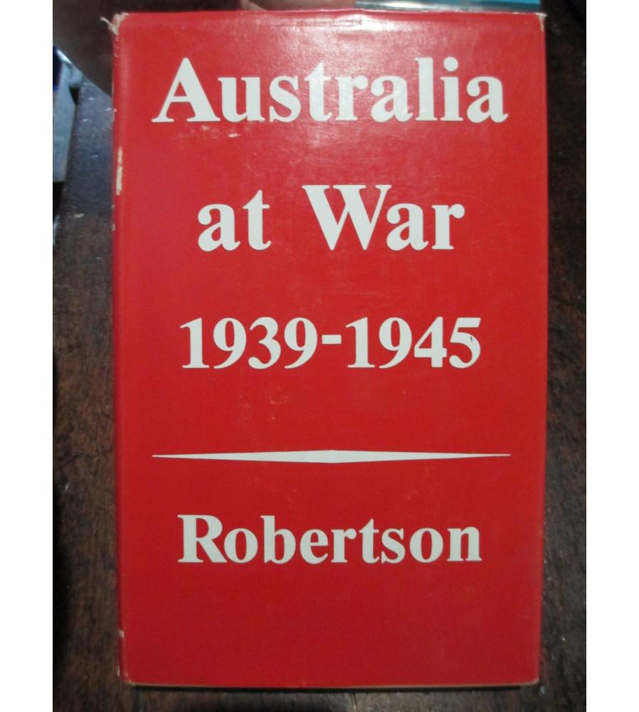 Australia At War 1939 to 1945 by John Robertson