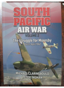 South Pacific Air War Volume 2 The Struggle for Moresby 1942