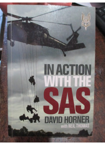 In Action with the Australian SAS By D. Horner