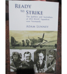 Ready to Strike the Spitfires and Australians of 453 Sqd RAAF