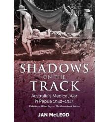 Australia's Medical War | New Guinea 1942-1943 | Books On War Australia