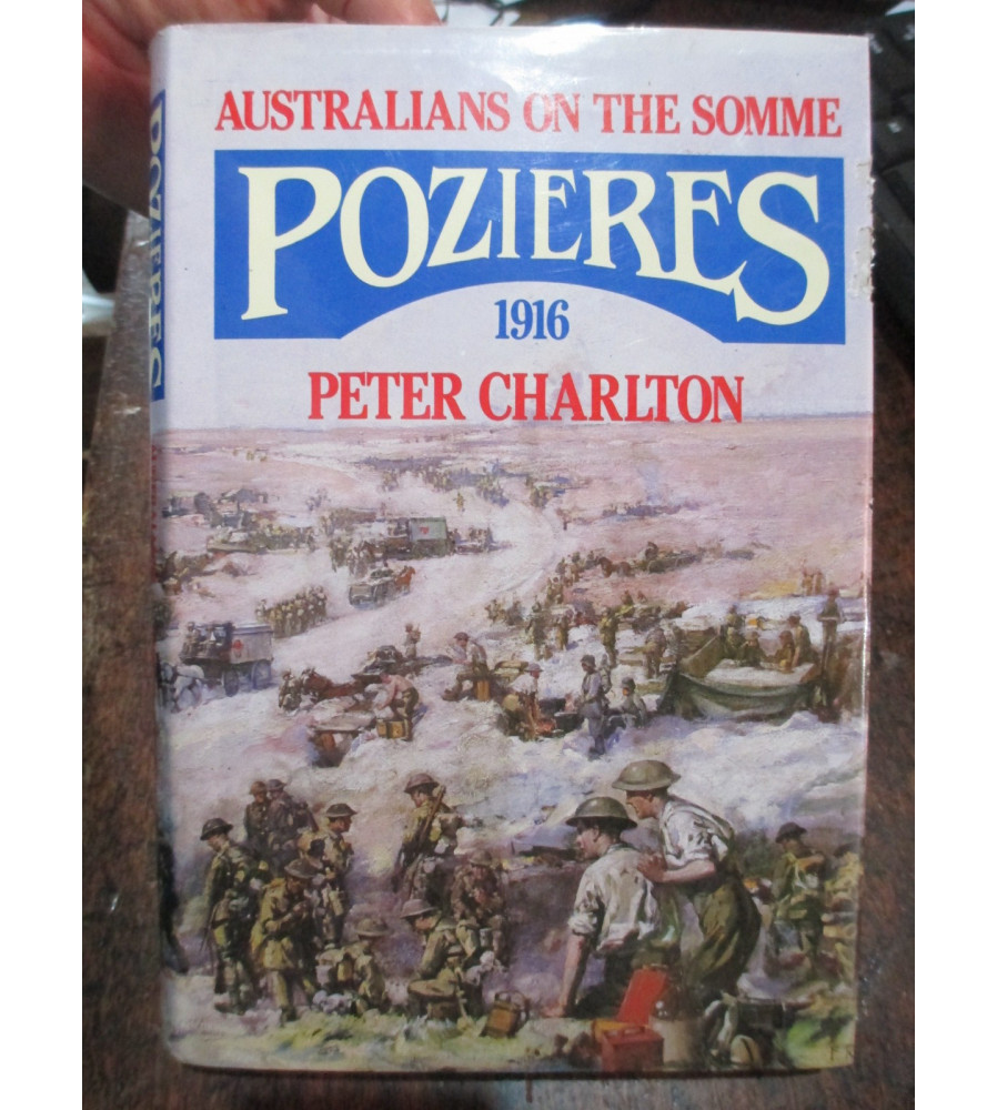 Australians on the Somme - Pozieres 1916