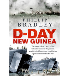 D-Day New Guinea Battle for Lae by Phillip Bradley book