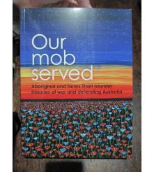 Our Mob Served Bios Aboriginal Serving book