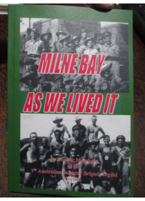 Battle Milne Bay As We Lived It - Signals Section Member - Book