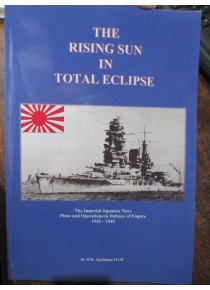 History of Japanese Navy 1943 to 1945 The Rising Sun In Total Eclipse