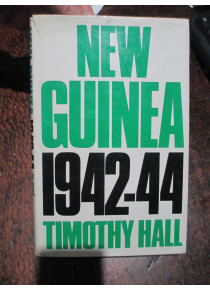 New Guinea 1942-44 - Kokoda Rabaul by T Hall