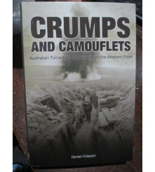 History of the Australian Tunnellers Crumps and Camouflets