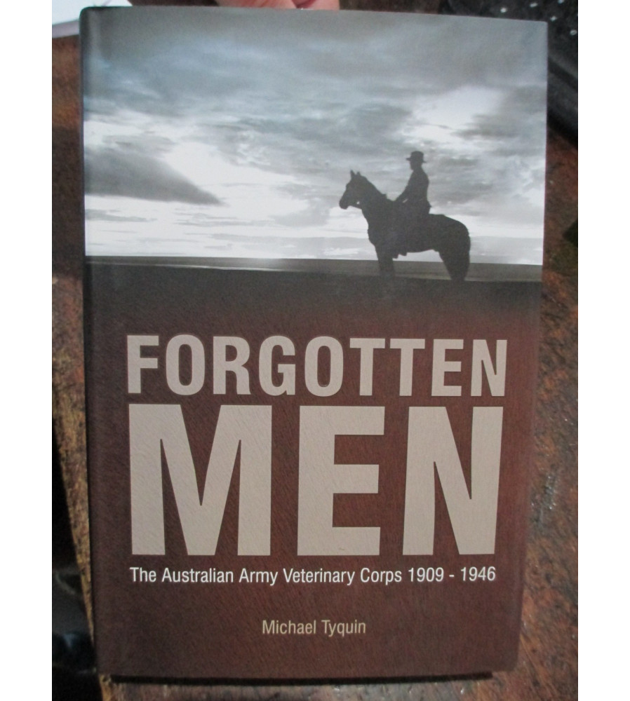 History Australian Army Veterinary Corps 1909-46 - Forgotten Men