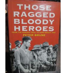 Those Ragged Bloody Heroes Kokoda to Gona 1942
