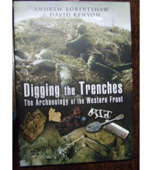 Digging Up the Trenches WW1 Archaeology