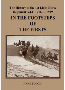 History of the 1st Light Horse Regiment AIF  - Footsteps of the Firsts