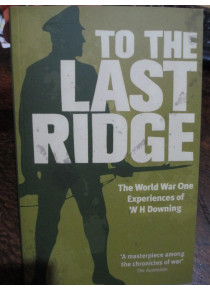 To The Last Ridge - 57th Battalion Digger. Battle of Fromelles.