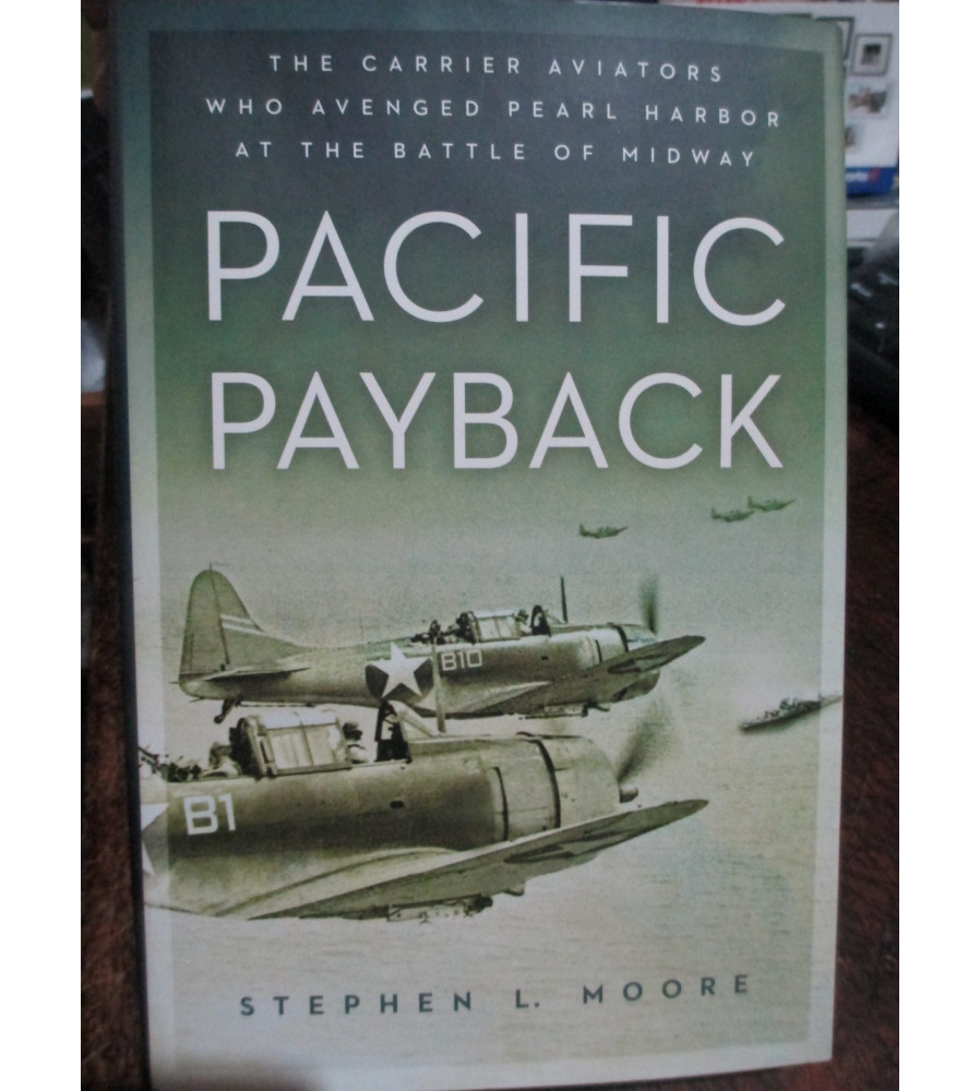 Pacific Payback  Carrier Aviators at the Battle of Midway