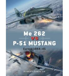 Me 262 vs P-51 Mustang: Europe 1944-45