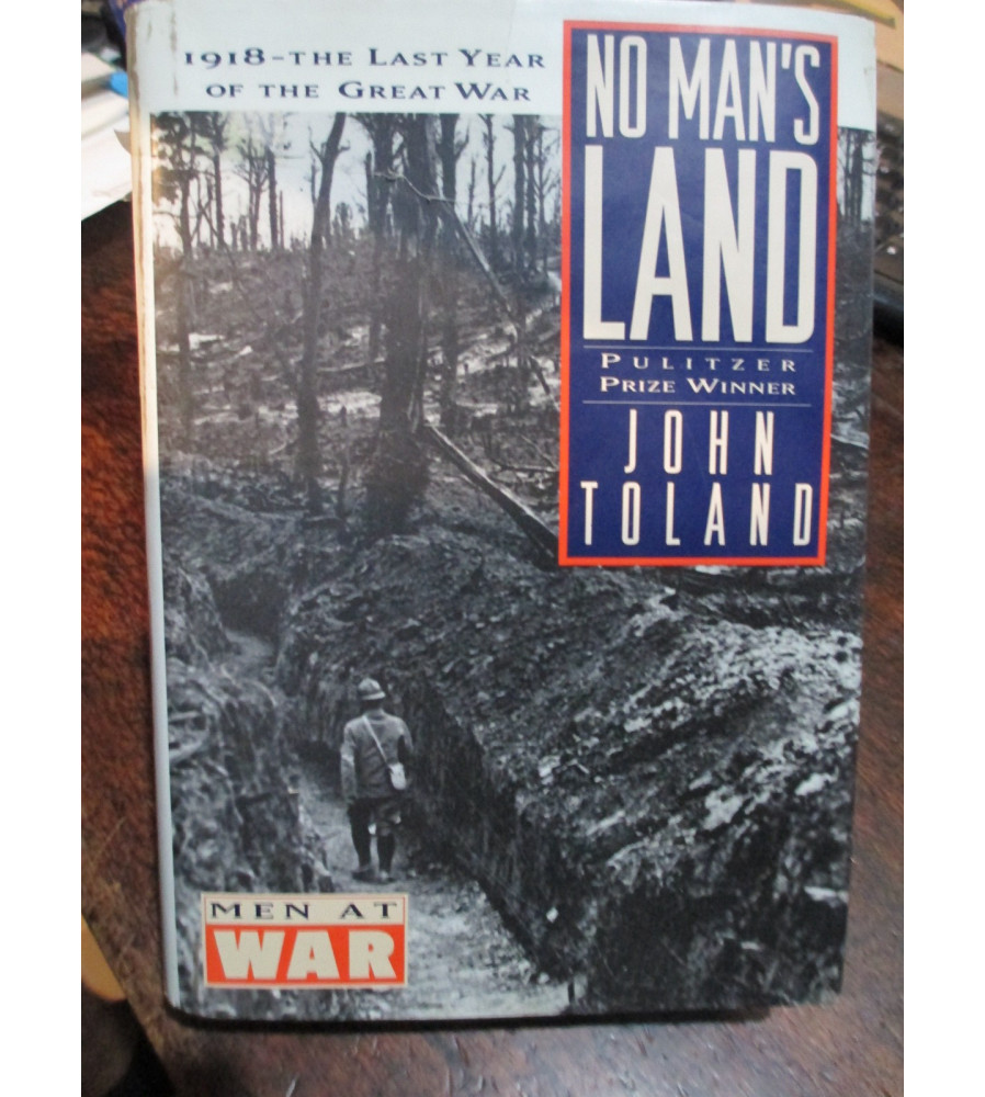 No Man's Land The Story of 1918 by John Toland