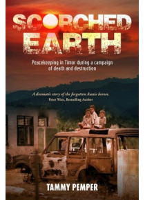 Scorched Earth Peacekeeping   Australians in Timor  Book