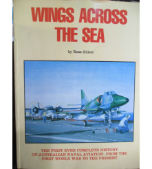 Australian Navy Aviation Wings Across the Sea by Ross Gillett