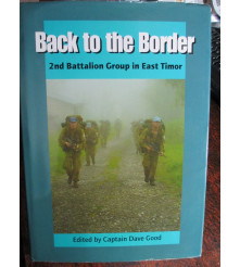 Back To The Border 2nd Battalion Group In East Timor