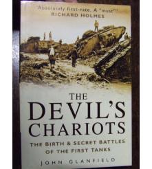 Devil's Chariots the Birth & Secret Battles of the First Tanks WW1