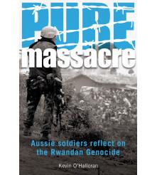 Pure Massacre Australian soldiers reflect on the Rwandan genocide