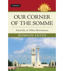 Our Corner of the Somme Australia at Villers Bretonneux Fathi