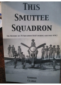 This Smuttee Squadron  The History of 78 Kittyhawk Fighter Squadron