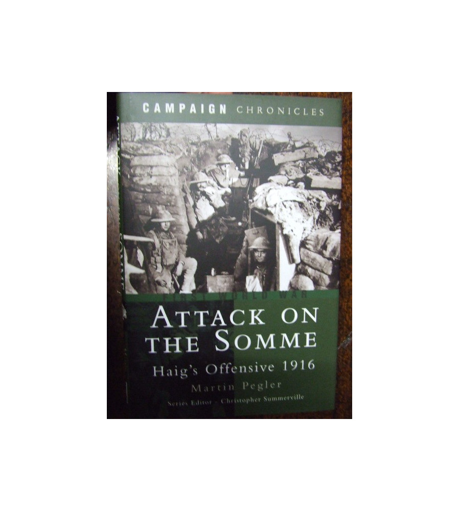 Attack on the Somme Haig's Offensive 1916