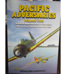Pacific Adversaries Vol 2 Imperial Japanese Navy vs The Allies New Guinea & the Solomons 1942-44