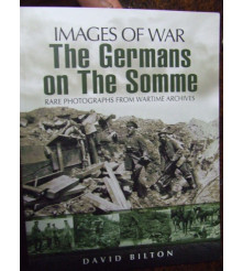 GERMANS ON THE SOMME Rare Photographs From Wartime Archives