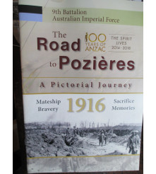 9th Battalion The Road to Pozieres A Pictorial Journey 1916