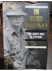 In Good Company 11 Platoon 4th Battalion RAR Australians in Vietnam War