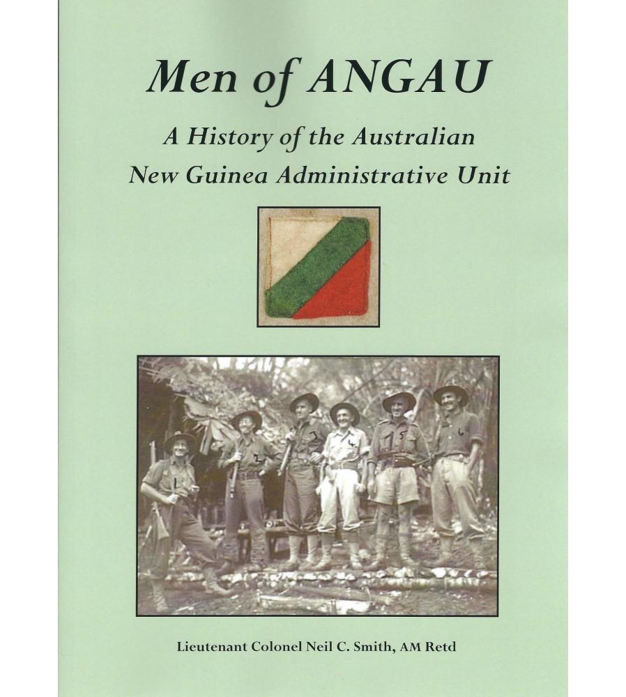 Men of ANGAU - History Australian New Guinea Administrative Unit