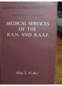 RAAF and RAN Medical Series by A Walker