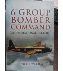 6 GROUP BOMBER COMMAND WWII An Operational Record