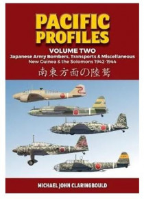 Pacific Profiles Vol 2 Japanese Army Bombers, Transports & Miscellaneous New Guinea & the Solomons 1942-1944