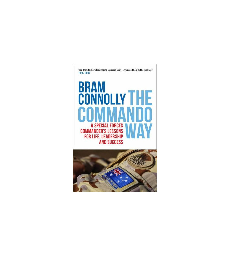 The Commando Way A Special Forces Commander Lessons for Life Bram Connolly