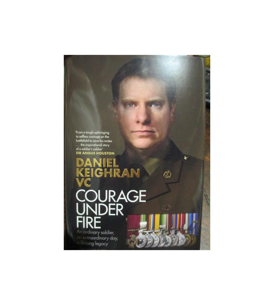 Courage Under Fire Daniel Keighran VC Afghanistan book