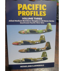 Pacific Profiles Volume Three Allied Medium Bombers: Douglas A-20 Havoc Series Southwest Pacific 1942-1944
