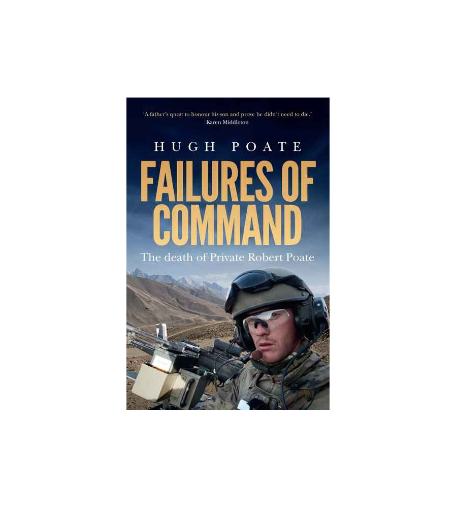 Failures of Command The death of Private Robert Poate