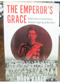 The Emperor's Grace Untold Australian POW Stories