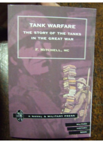 Tank Warfare The Story of Tanks in the Great War