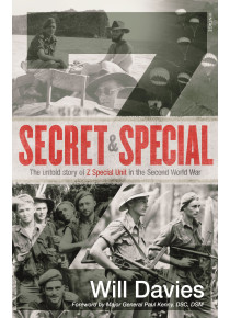Secret and Special History of Z Special During WW2  by Will Davies