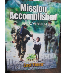 Mission Accomplished East Timor By B Breen